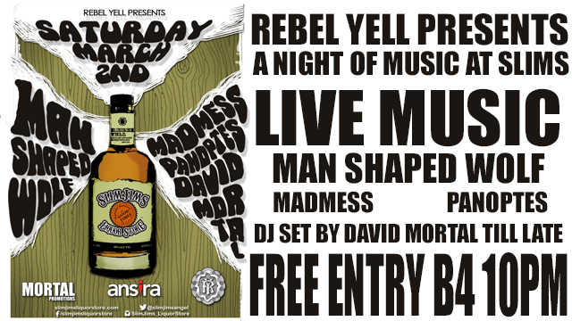 Rebel Yell presents:<p>Man Shaped Wolf + Madmess + Panoptes