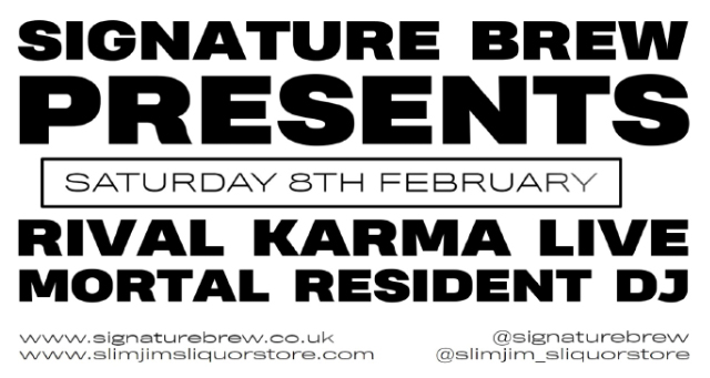 Signature Brew presents: Rival Karma (Live) + Mortal (Dj set)